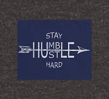 Stay humble motivation Unisex T-Shirt