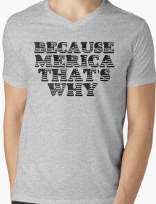 BECAUSE MERICA Mens V-Neck T-Shirt
