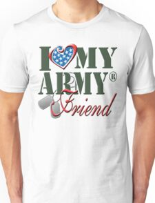I Love My Army Friend Unisex T-Shirt