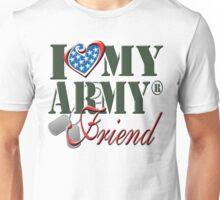 I Love My Army Friend Unisex T-Shirt
