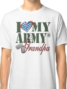 I Love My Army Grandpa Classic T-Shirt
