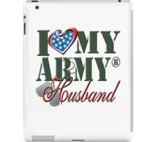 I Love My Army Husband iPad Case/Skin