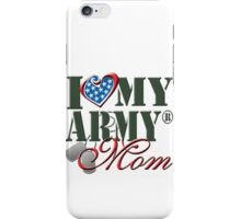 I Love My Army Mom iPhone Case/Skin