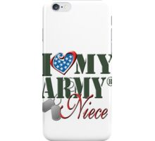 I Love My Army Niece iPhone Case/Skin