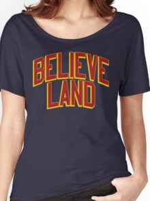 BELIEVE LAND (Cleveland Cavaliers 2016) Women's Relaxed Fit T-Shirt