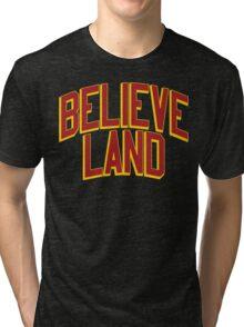 BELIEVE LAND (Cleveland Cavaliers 2016) Tri-blend T-Shirt
