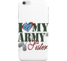 I Love My Army Sister iPhone Case/Skin