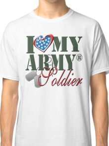 I Love My Army Soldier Classic T-Shirt