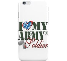 I Love My Army Soldier iPhone Case/Skin