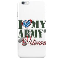 I Love My Army Veteran iPhone Case/Skin