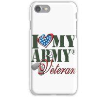 I Love My Army Veteran iPhone Case/Skin