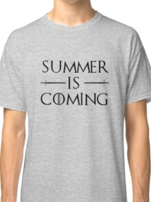 Summer is Coming Classic T-Shirt