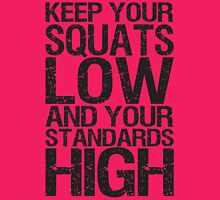 Keep Your Squats Low And Your Standards High Womens Fitted T-Shirt