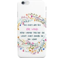 Legally blonde quote iPhone Case/Skin