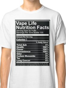 Vape Life Nutrition Facts Classic T-Shirt