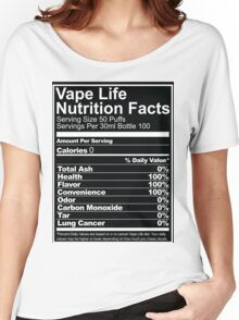 Vape Life Nutrition Facts Women's Relaxed Fit T-Shirt