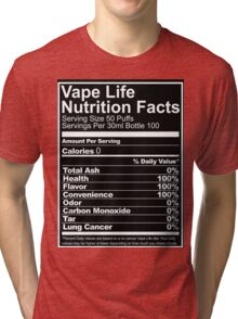 Vape Life Nutrition Facts Tri-blend T-Shirt