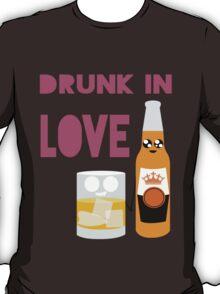 Drunk In Love ll T-Shirt