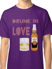 Drunk In Love ll Classic T-Shirt