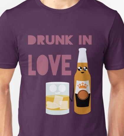 Drunk In Love ll Unisex T-Shirt