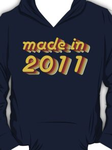 Made in 2011 (Yellow&Red) T-Shirt