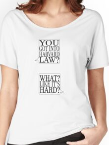 What, Like It's Hard? Women's Relaxed Fit T-Shirt