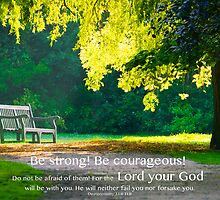 Be strong! Be courageous! by willgudgeon