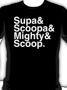 Supa Scoopa Mighty Scoop T-Shirt