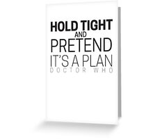 """Doctor Who """"Hold Tight"""" Greeting Card"""