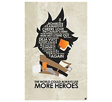 The world could always use more heros!  Photographic Print