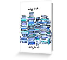 Many Books, Many Friends Greeting Card