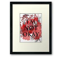 I'm not okay Framed Print