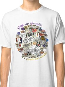 Create your world Classic T-Shirt