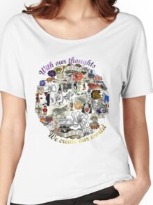 Create your world Women's Relaxed Fit T-Shirt