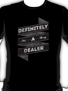 Definitely not a drug dealer T-Shirt