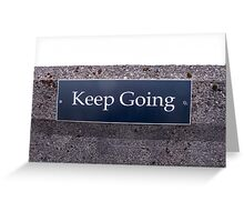 Keep Going Sign Greeting Card