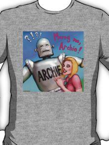 Marry me, Archie! T-Shirt