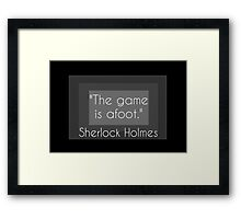 """""""The game is afoot."""" Framed Print"""