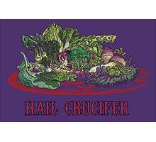 Hail Crucifer! Photographic Print