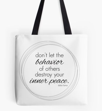Don't let the behavior of others... Tote Bag