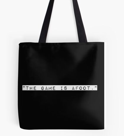 """The game is afoot."" Tote Bag"