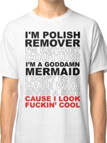 I'm Ratchet Couture Classic T-Shirt