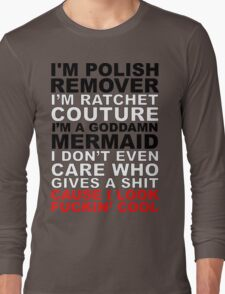 I'm Ratchet Couture Long Sleeve T-Shirt