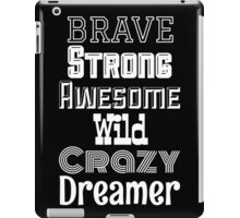 Brave, Strong, Awesome - Black iPad Case/Skin