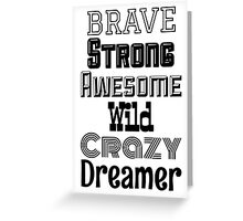 Brave, Strong, Awesome - White Greeting Card