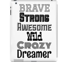 Brave, Strong, Awesome - White iPad Case/Skin