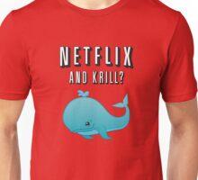 Netflix and Krill? Unisex T-Shirt
