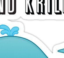 Netflix and Krill? Sticker