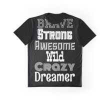 Brave, Strong, Awesome - Black Graphic T-Shirt