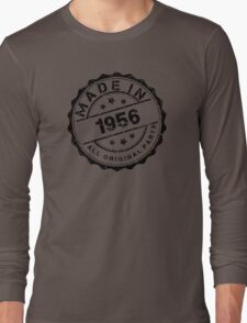 MADE IN 1956 ALL ORIGINAL PARTS Long Sleeve T-Shirt